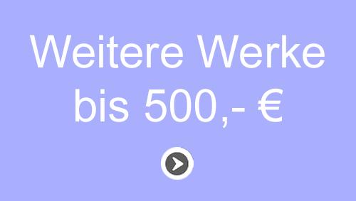 Unikat Kunst bis 500 Euro