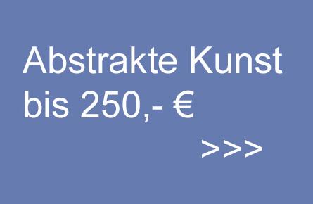 abstrakte Kunst bis 250,- EUR