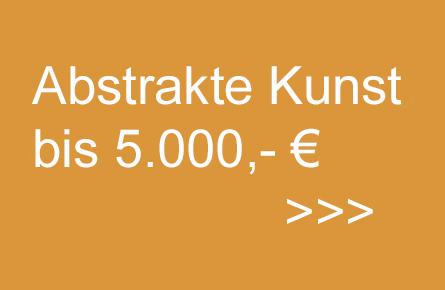 Abstrakte Kunst bis 5000,- EUR