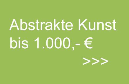 Abstrakte Kunst bis 1000,- EUR