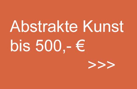abstrakte Kunst bis 500,- EUR